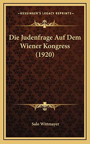 9781166831691: Die Judenfrage Auf Dem Wiener Kongress (1920)