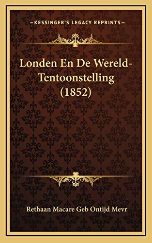 9781166833305: Londen En De Wereld-Tentoonstelling (1852) (Dutch Edition)