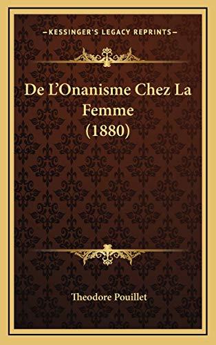 9781166836214: De L'Onanisme Chez La Femme (1880) (French Edition)
