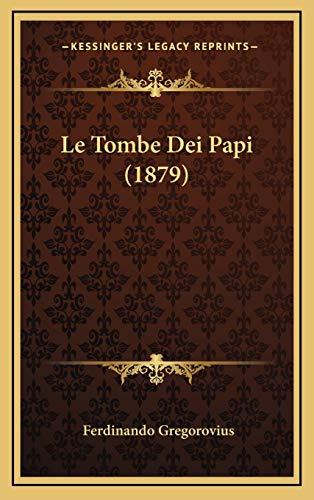 9781166837815: Le Tombe Dei Papi (1879)
