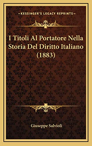 9781166839314: I Titoli Al Portatore Nella Storia Del Diritto Italiano (1883) (Italian Edition)