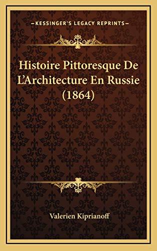 9781166839628: Histoire Pittoresque de L'Architecture En Russie (1864)