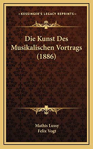 9781166844516: Die Kunst Des Musikalischen Vortrags (1886)
