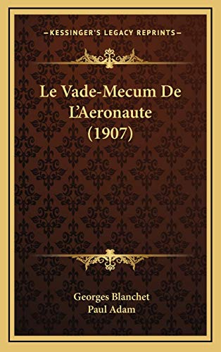 9781166845421: Le Vade-Mecum De L'Aeronaute (1907) (French Edition)