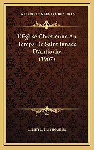 9781166845636: L'Eglise Chretienne Au Temps de Saint Ignace D'Antioche (1907)