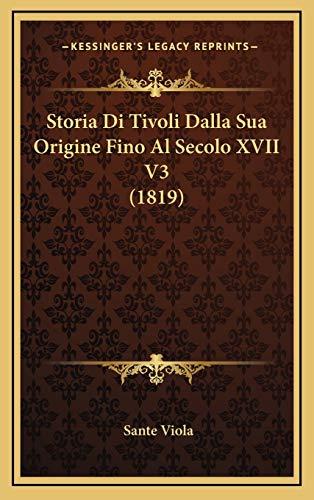 9781166846800: Storia Di Tivoli Dalla Sua Origine Fino Al Secolo XVII V3 (1819)