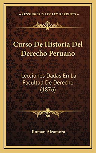 9781166847821: Curso de Historia del Derecho Peruano: Lecciones Dadas En La Facultad de Derecho (1876)