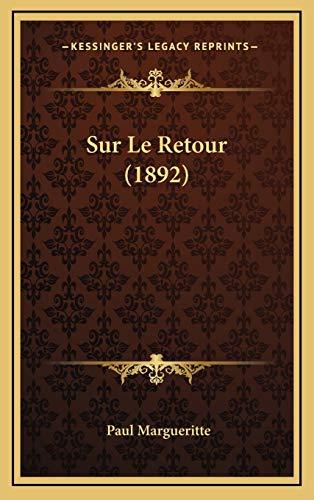 9781166848095: Sur Le Retour (1892)