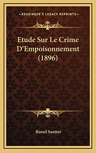 9781166849719: Etude Sur Le Crime D'Empoisonnement (1896) (French Edition)