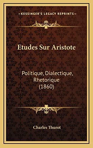9781166850197: Etudes Sur Aristote: Politique, Dialectique, Rhetorique (1860)