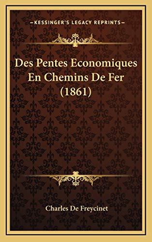 9781166850678: Des Pentes Economiques En Chemins de Fer (1861)