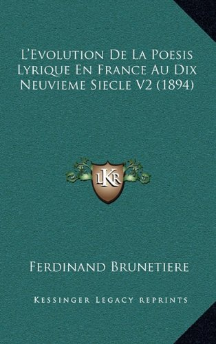 9781166851231: L'Evolution De La Poesis Lyrique En France Au Dix Neuvieme Siecle V2 (1894) (French Edition)