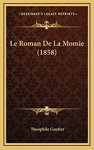 9781166851279: Le Roman De La Momie (1858) (French Edition)