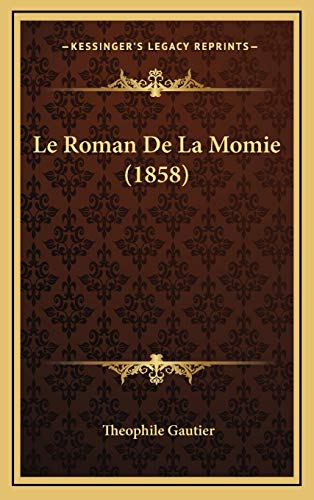 9781166851279: Le Roman De La Momie (1858) (French Edition)