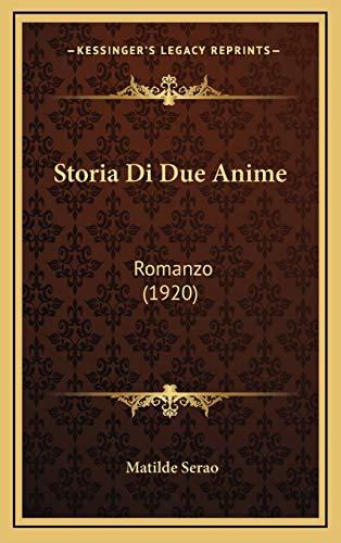 9781166852016: Storia Di Due Anime: Romanzo (1920)