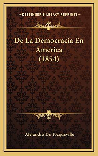 9781166852863: De La Democracia En America (1854) (Spanish Edition)