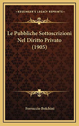 9781166853075: Le Pubbliche Sottoscrizioni Nel Diritto Privato (1905) (Italian Edition)