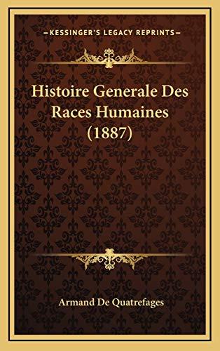 9781166854256: Histoire Generale Des Races Humaines (1887)