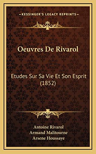 9781166854836: Oeuvres de Rivarol: Etudes Sur Sa Vie Et Son Esprit (1852)