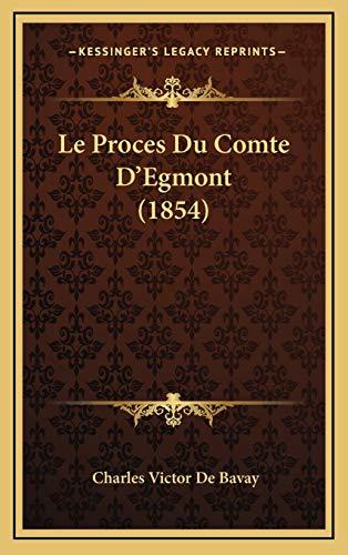 9781166855949: Le Proces Du Comte D'Egmont (1854) (French Edition)