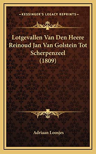 9781166856021: Lotgevallen Van Den Heere Reinoud Jan Van Golstein Tot Scherpenzeel (1809) (Dutch Edition)