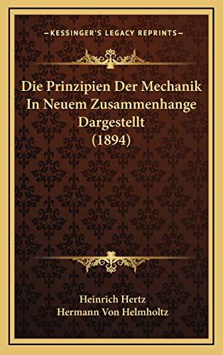 9781166857929: Die Prinzipien Der Mechanik in Neuem Zusammenhange Dargestellt (1894)
