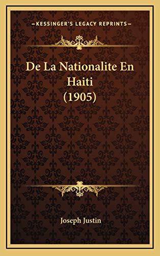9781166858193: De La Nationalite En Haiti (1905) (French Edition)