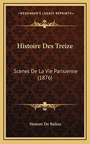 9781166859329: Histoire Des Treize: Scenes de La Vie Parisienne (1876)