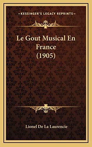 9781166861964: Le Gout Musical En France (1905)