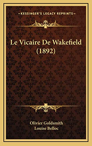 9781166862046: Le Vicaire De Wakefield (1892) (French Edition)