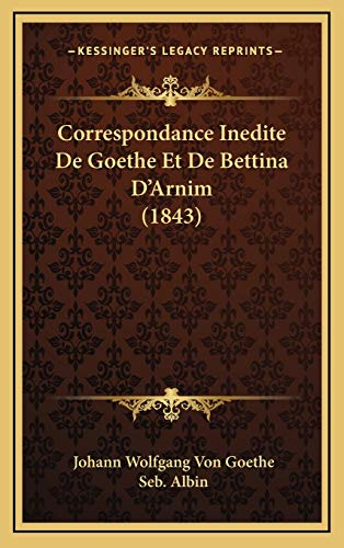 9781166862497: Correspondance Inedite De Goethe Et De Bettina D'Arnim (1843) (French Edition)