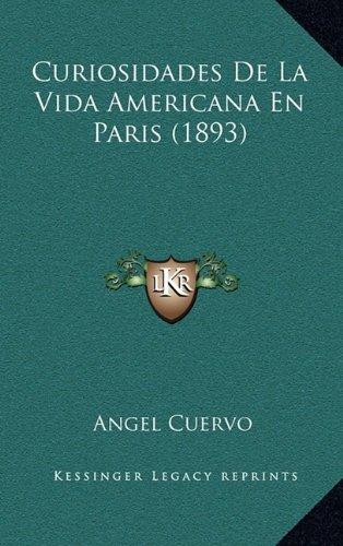 9781166862909: Curiosidades de La Vida Americana En Paris (1893)