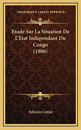 9781166863609: Etude Sur La Situation de L'Etat Independant Du Congo (1906)