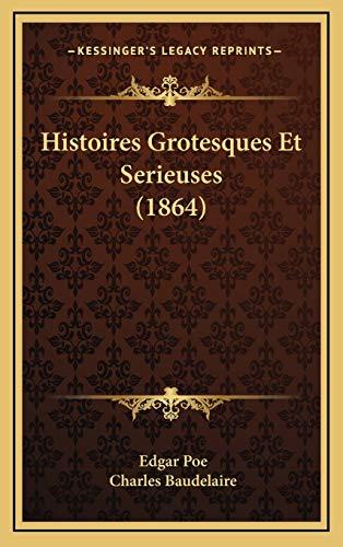 9781166863623: Histoires Grotesques Et Serieuses (1864)