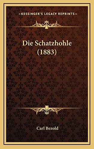 9781166864781: Die Schatzhohle (1883) (German Edition)