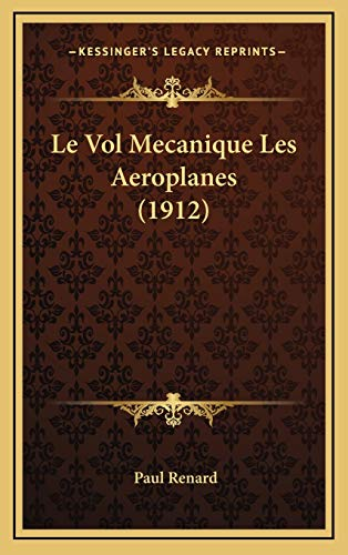 9781166866358: Le Vol Mecanique Les Aeroplanes (1912) (French Edition)