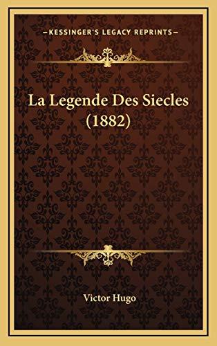 9781166869700: La Legende Des Siecles (1882) (French Edition)