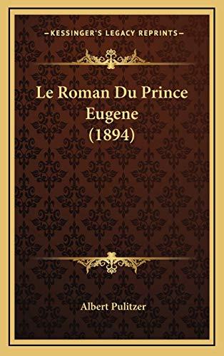 9781166873127: Le Roman Du Prince Eugene (1894) (French Edition)