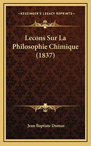 9781166873158: Lecons Sur La Philosophie Chimique (1837)