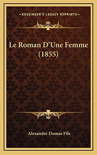 9781166876852: Le Roman D'Une Femme (1855)