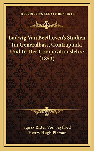 9781166878375: Ludwig Van Beethoven's Studien Im Generalbass, Contrapunkt Und in Der Compositionslehre (1853)