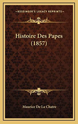 9781166878962: Histoire Des Papes (1857)