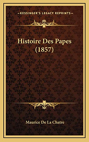 9781166878962: Histoire Des Papes (1857) (French Edition)