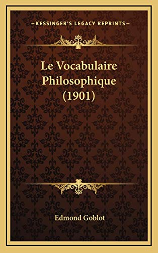 9781166882662: Le Vocabulaire Philosophique (1901) (French Edition)