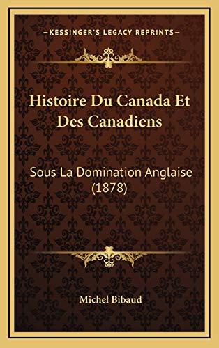 9781166882891: Histoire Du Canada Et Des Canadiens: Sous La Domination Anglaise (1878)