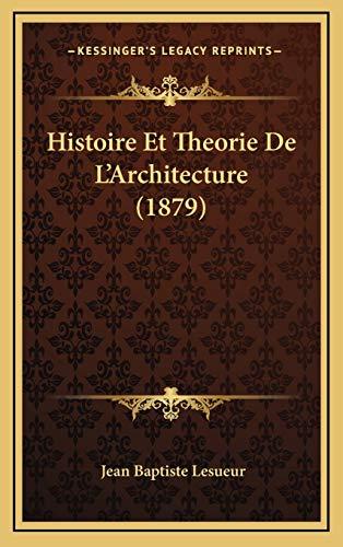 9781166884987: Histoire Et Theorie De L'Architecture (1879) (French Edition)