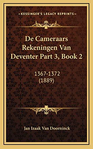 9781166885748: De Cameraars Rekeningen Van Deventer Part 3, Book 2: 1367-1372 (1889) (Dutch Edition)