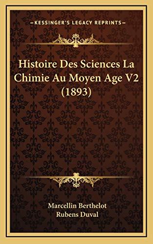 9781166887810: Histoire Des Sciences La Chimie Au Moyen Age V2 (1893)
