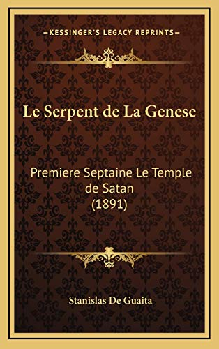 9781166888978: Le Serpent De La Genese: Premiere Septaine Le Temple De Satan (1891) (French Edition)