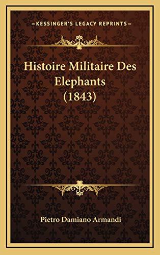 9781166889210: Histoire Militaire Des Elephants (1843) (French Edition)